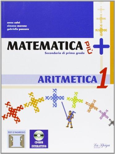 Matematica più. Aritmetica. Con portfolio. Per la Scuola media. Con CD-ROM. Con espansione online: 1