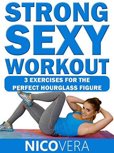 Strong Sexy Workout - 3 Exercises For The Perfect Hourglass Figure [OV]