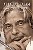 Wings of Fire: An Autobiography (Digital Exclusive Edition) by A P J Abdul Kalam