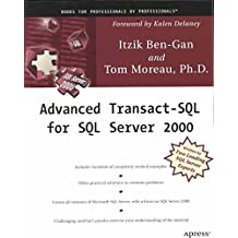 [(Advanced Transact-SQL for SQL Server 2000)] [By (author) Itzik Ben-Gan ] published on (December, 2000)