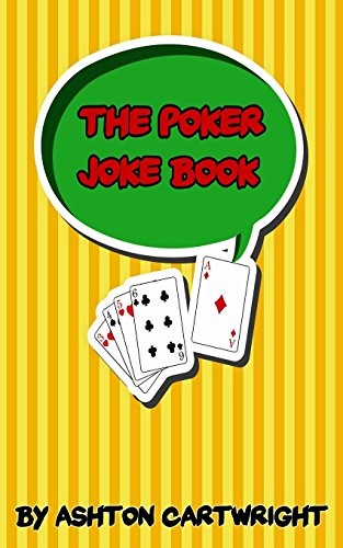 The Poker Joke Book por Ashton Cartwright