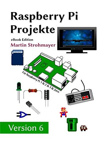 Raspberry Pi - Projekte: Raspberry Pi als HTPC, Retro-Spielkonsole und für Elektronikprojekte nutzen