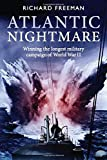 Atlantic Nightmare: The longest continuous military campaign in World War II