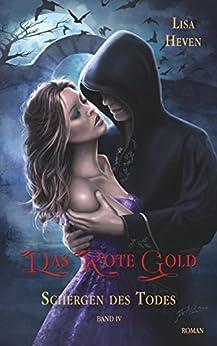 Das rote Gold  Band 4: Schergen des Todes