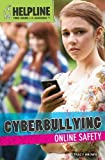 Cyberbullying: Online Safety (Helpline: Teen Issues and Answers) by Tracy Brown (2013-07-15)