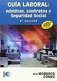Guía Laboral. Nóminas, Contratos Y Seguridad Social - 9ª Edición (Informatica General)