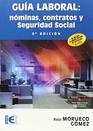 Guía laboral: nóminas, contratos y seguridad social. 9ª edición. (Informatica General) por Raúl Morueco Gómez