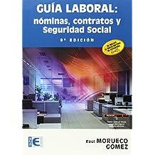 Guía laboral: nóminas, contratos y seguridad social (Informatica General)