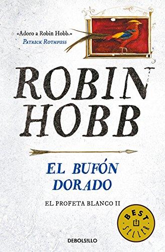 El bufón dorado (El Profeta Blanco 2) (BEST SELLER) por Robin Hobb