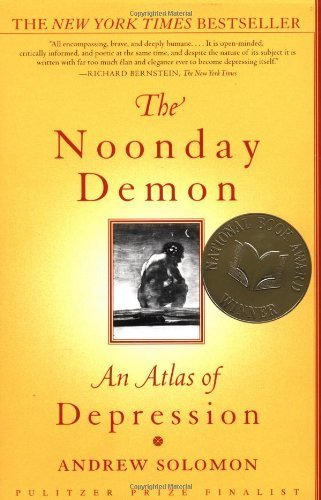 The Noonday Demon: An Atlas of Depression by Solomon, Andrew (2002) Paperback
