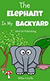 Best Books For Kids Age 3s - Books For Kids: The Elephant in my Backyard: Review