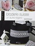 Broderie suisse : Un autre regard