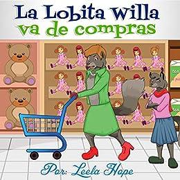 La Lobita Willa va de compras (Libros para ninos en español ...
