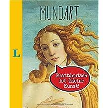 MundArt - Plattdeutsch ist (k)eine Kunst! (Mundart – … ist (k)eine Kunst)
