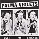 Best Of Friends/Last Of The Summer Wine By Pantha du Prince,Palma Violets (2012-10-22)