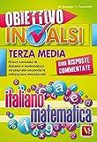 Obiettivo INVALSI terza media. Prove simulate di italiano e matematica strutturate secondo le indicazioni ministeriali
