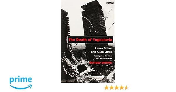 The Death of Yugoslavia (BBC): Amazon.de: Allan Little, Laura Silber, Aleksandar Ciric: Fremdsprachige Bücher