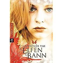 Elfenbann: Band 3 (Die Elfen-Romane, Band 3)