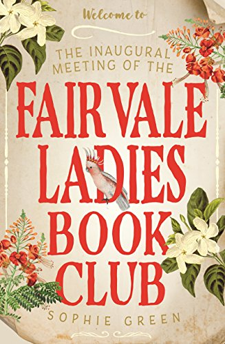 The Inaugural Meeting of the Fairvale Ladies Book Club by [Green, Sophie]