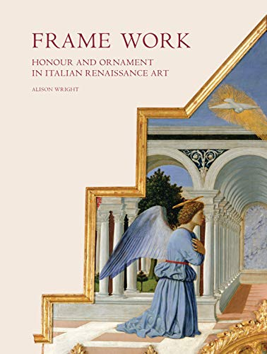 Frame Work: Honour and Ornament in Italian Renaissance Art