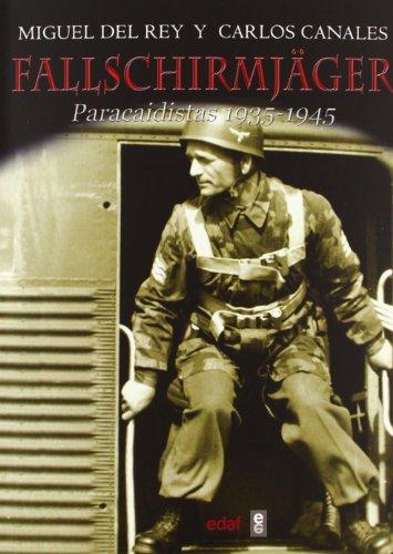 Fallschirmjäger: Paracaidistas 1935-1945 (Clío crónicas de la historia)