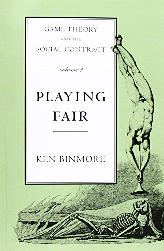 1: Game Theory and the Social Contract: Playing Fair