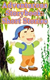 Adventurous Storybook: Short Stories: 14 Fascinating Adventures for Boys and Girls Who Love to Read