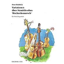 """Variationen über Mendelssohns """"Hochzeitsmarsch"""": Für Streichquartett. Partitur und Stimmen"""