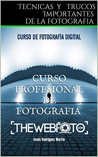 Tecnicas y trucos Importantes de la Fotografia: thewebfoto (1) por curso profesional de fotografia