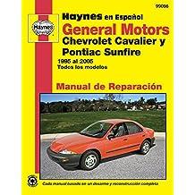 General Motors Chevrolet Cavalier y Pontiac Sunfire 1995 Al 2005: Todos Los Modelos (Manual de Reparacion)