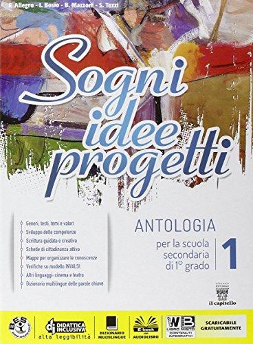 Sogni, idee, progetti. Con Mito epica letteratura-Competenze. Per la Scuola media. Con e-book. Con espansione online: 1