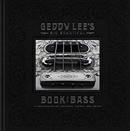 Geddy Lees Big Beautiful Book of Bass (English Edition) de [Lee, Geddy