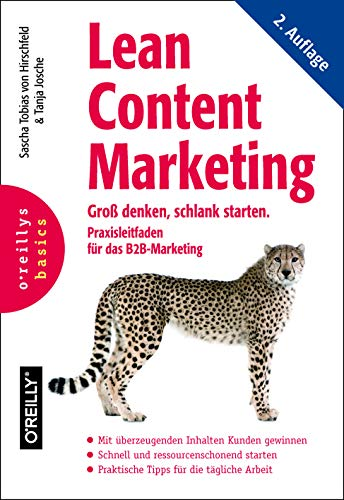 Lean Content Marketing: Groß denken, schlank starten. Praxisleitfaden für das B2B-Marketing
