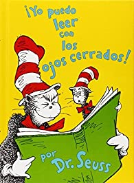Yo Puedo Leer Con los Ojos Cerrados! )  by Dr Seuss par Dr. Seuss