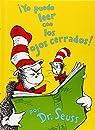 Yo Puedo Leer Con los Ojos Cerrados! )  by Dr Seuss