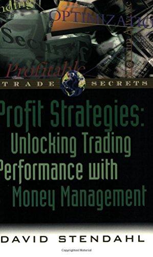 Profit Strategies: Unlocking Trading Performance with Money Management by David Stendahl (1-Feb-1999) Paperback