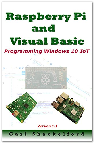 Raspberry Pi and Visual Basic: Programming Windows 10 IoT