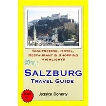 Salzburg, Austria Travel Guide - Sightseeing, Hotel, Restaurant & Shopping Highlights (Illustrated) (English Edition)