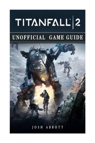 Preisvergleich Produktbild Titanfall 2 Unofficial Game Guide