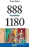 888-1180 - Féodalités (Histoire de France t. 289) (French Edition)