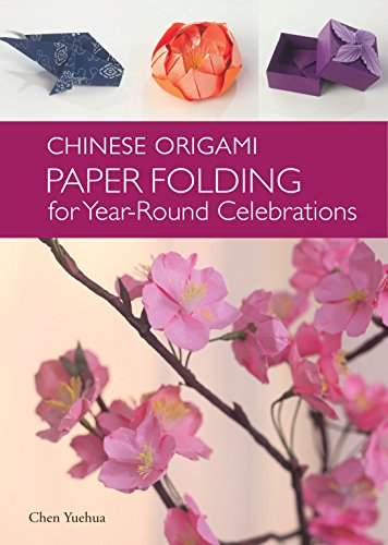 Chinese Origami: Paper Folding for Year Round Celebrations