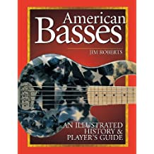 American Basses: An Illustrated History & Player's Guide