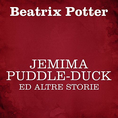 Jemima Puddle-Duck ed altre storie  Audiolibri