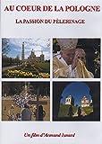Au coeur de la Pologne - La passion du pèlerinage