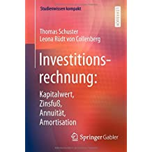 Investitionsrechnung: Kapitalwert, Zinsfuß, Annuität, Amortisation (Studienwissen kompakt)