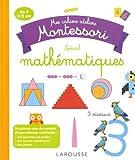 Mes cahiers ateliers Montessori : Spécial mathématiques...