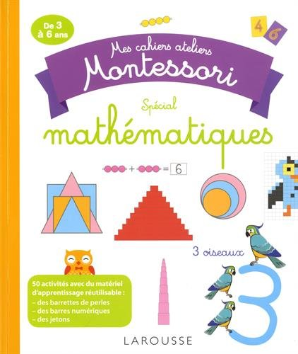Mes cahiers ateliers Montessori : Spcial mathmatiques