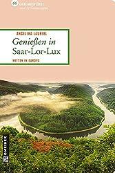 Genießen in Saar-Lor-Lux: 66 Lieblingsplätze und 11 Genusstipps (Lieblingsplätze im GMEINER-Verlag)