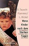 Wenn Kinder nach dem Sterben fragen: Ein Begleitbuch für Kinder, Eltern und Erzieher (HERDER spektrum)