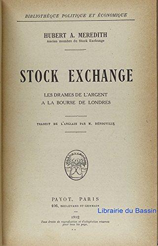 Stock exchange Les drames de l'argent à la bourse de Londres par Hubert A. Meredith